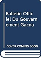 Bulletin Officiel Du Gouvernement Gã©nã