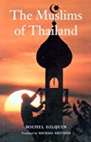 The Muslims of Thailand by Michel Gilquin(2005-10-03)