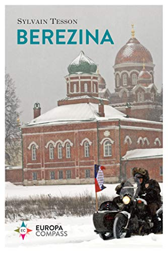 Berezina: From Moscow to Paris on Three Wheels Following Napoleon's Epic Fail (English Edition)