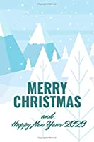 Merry Christmas and Happy New Year 2020: Christmas and New Year gift in blank line journal , notebook for kids , best friends , lover , family , buddy , beloved person ,  100 pages , size 6X9  inches in Big Santa Claus  , white snow mountaintheme ,