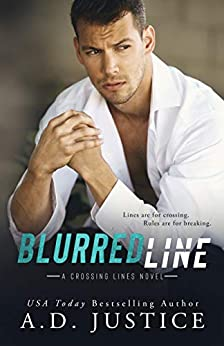 Blurred Line: (A Stand-Alone Forbidden Romance) (Crossing Lines Book 2) by [Justice, A.D.]