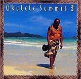 UKULELE SUMMIT 2 ユーチューブ 音楽 試聴