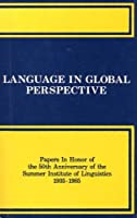 Language in Global Perspective: Papers in Honor of the 50th Anniversary of the Summer Institute of Linguistics, 1935-1985