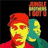 I got U / JUNGLE BROTHERS 画像