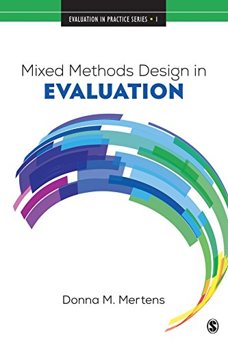Mixed Methods Design in Evaluation (Evaluation in Practice Series)