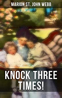 Knock Three Times!: Children's Fantasy Classic by [St. Webb, Marion John]