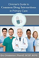 Clinician's Guide to Common Drug Interactions in Primary Care