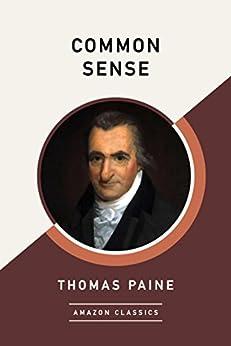 Common Sense (AmazonClassics Edition) by [Paine, Thomas]
