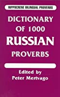 Dictionary of 1000 Russian Proverbs: With English Equivalents (Hippocrene Bilingual Proverbs)