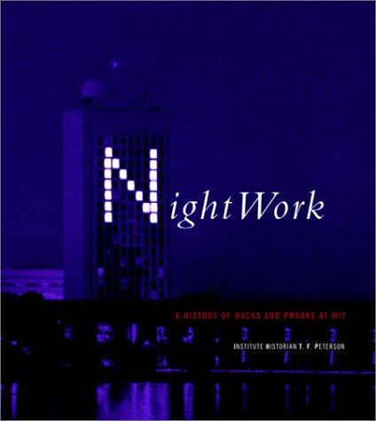 Download Nightwork: A History of Hacks and Pranks at MIT 0262661373