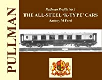 The All-Steel 'K-Type' Cars (Pullman Profile)