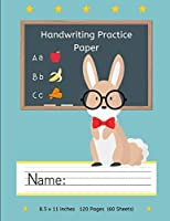 """Handwriting Practice Paper:: Cute Bunny with Glasses Kindergarten Practice Writing Paper with Lines for ABC Kids: Writing Paper for Kids with Dotted Lined   120 pages 8.5x11"""" Handwriting Paper"""