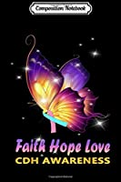 Composition Notebook: CDH Awareness Butterfly Faith Hope and Love