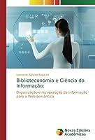 Biblioteconomia e Ciência da Informação:: Organização e recuperação da informação para a Web semântica