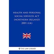 Health and Personal Social Services Act (Northern Ireland) 2001 (UK) (English Edition)