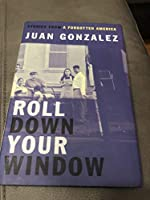 Roll Down Your Window: Stories of a Forgotten America
