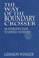The Way of the Boundary Crosser: An Introduction to Jewish Flexidoxy