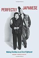 Perfectly Japanese (Twentieth Century Japan: the Emergence of a World Power)
