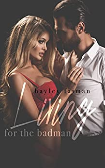 Living for the Badman (Russian Bratva Book 4) by [Faiman, Hayley]