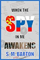 When the Spy in Me Awakens (A Project Stargazer Thriller)