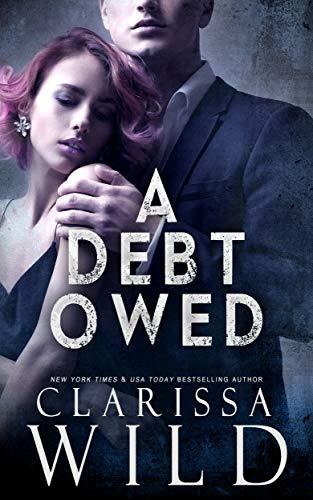 A Debt Owed (A Dark Billionaire Romance) eBook: Clarissa Wild:  Amazon com au: Kindle Store