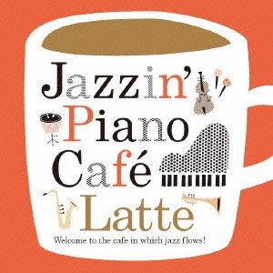 [画像:Jazzin' Piano Cafe Latte]