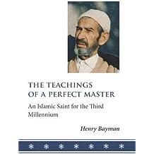 The Teachings of a Perfect Master: An Islamic Saint for the Third Millennium