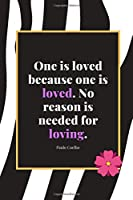 One is loved because one is loved. No reason is needed for loving.: Notebook, blank,