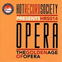 Opera the Golden Age of Opera