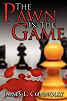 The Pawn in the Game