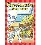 The Magic School Bus Fixes a Bone [Paperback] [Jan 01, 2010] NA