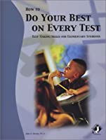 How to Do Your Best on Every Test