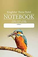 Kingfisher Theme Ruled Notebook: Perfect for Students, Writers, Office Workers ...in Fact Anyone That Needs a Handy Notebook to Pen Their Thoughts, Ideas or Stories Etc.