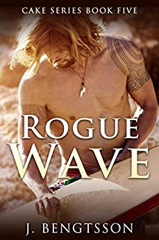 Rogue Wave: Cake Series Book Five by [Bengtsson, J.]