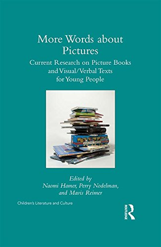 More Words about Pictures: Current Research on Picturebooks and Visual/Verbal Texts for Young People (Children's Literature and Culture)