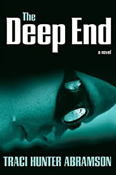 The Deep End by [Abramson, Traci Hunter]