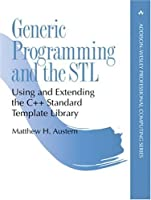 Generic Programming and the STL: Using and Extending the C++ Standard Template Library (Addison-Wesley Professional Computing Series)