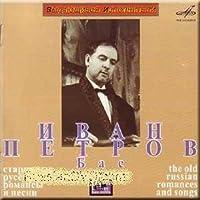M. Glinka, M. Yakovlev, A. Dargomyzhskij, B. Sheremetev, V. Abaza, A. Oppel', P. Bulakhov, A. Dyubyuk, L. Malashkin, M. Tolstoj, A. Titov, A. Gurilev, A. Varlamov, E. Shashina - Starinnye russkie romansy i pesni - Ivan Petrov (2004-05-04)