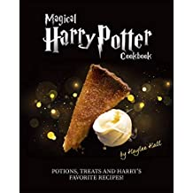 Magical Harry Potter Cookbook: Potions, Treats And Harry's Favorite Recipes!