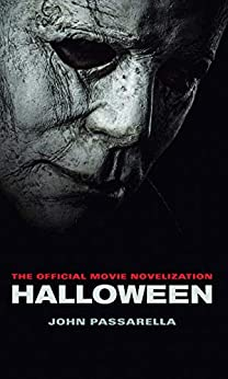 Halloween: The Official Movie Novelization by [Passarella, John]