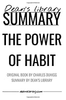 Summary: The Power of Habit by Charles Duhigg: Why We Do What We Do in Life and Business