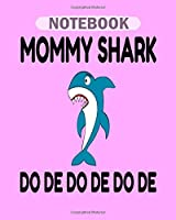 Notebook: mommy shark funny4 - 50 sheets, 100 pages - 8 x 10 inches