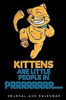 Kittens Are Little People In Prrrrrrrr....: Blank Lined Journal With Calendar For Kitten Lovers