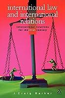 International Law and International Relations (International Relations for Thje 21st Century)