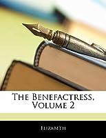 The Benefactress, Volume 2