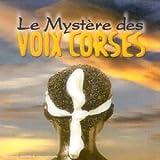 Le Myst?Re Des Voix Corses