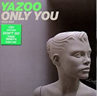 Only You/Don't Go