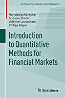 Introduction to Quantitative Methods for Financial Markets (Compact Textbooks in Mathematics)
