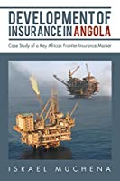 Development of Insurance in Angola: Case Study of a Key African Frontier Insurance Market
