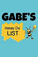 Gabe's Honey Do List: Personalized Honey-Do Notebook for Men Named Gabe - Cute Lined Note Book Pad - Novelty Notepad with Lines - Bee & Honey To Do List Journal for Men, Husband, Boyfriend, Newlywed or Dad for Birthday or Father's Day Gift - Size 6x9